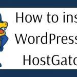 How to install WordPress on HostGator
