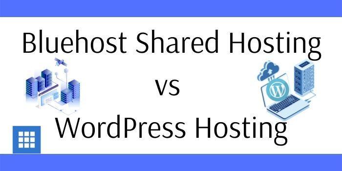Bluehost Shared Hosting vs WordPress Hosting